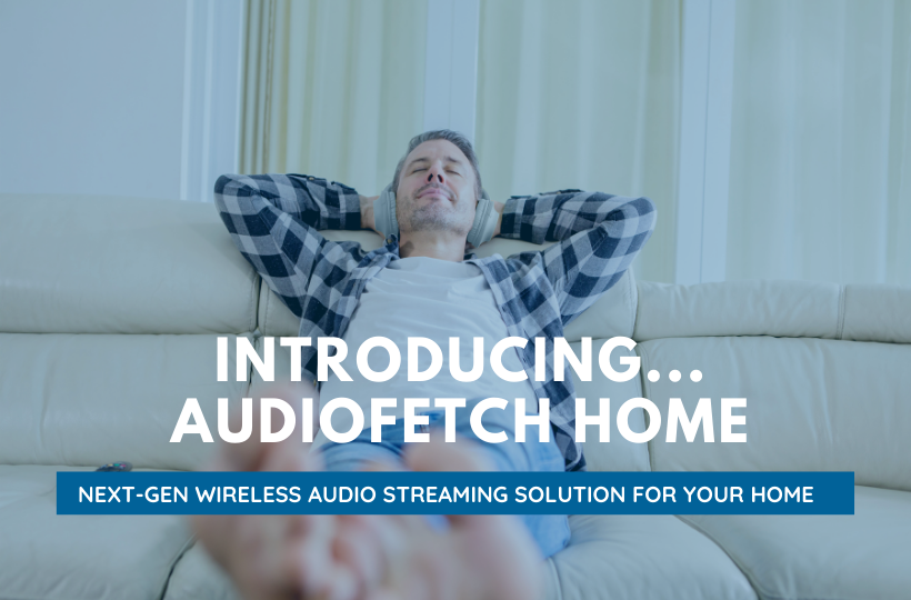 Introducing a New Breed of Wireless Audio Streaming – AudioFetch Home